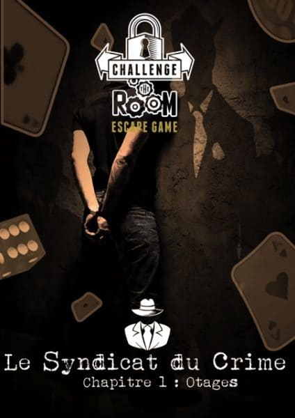 Challenge The Room - Syndicat du Crime Chap 1 Otages