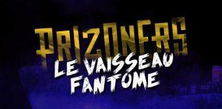 Prizoners Live-Vaisseau Fantôme